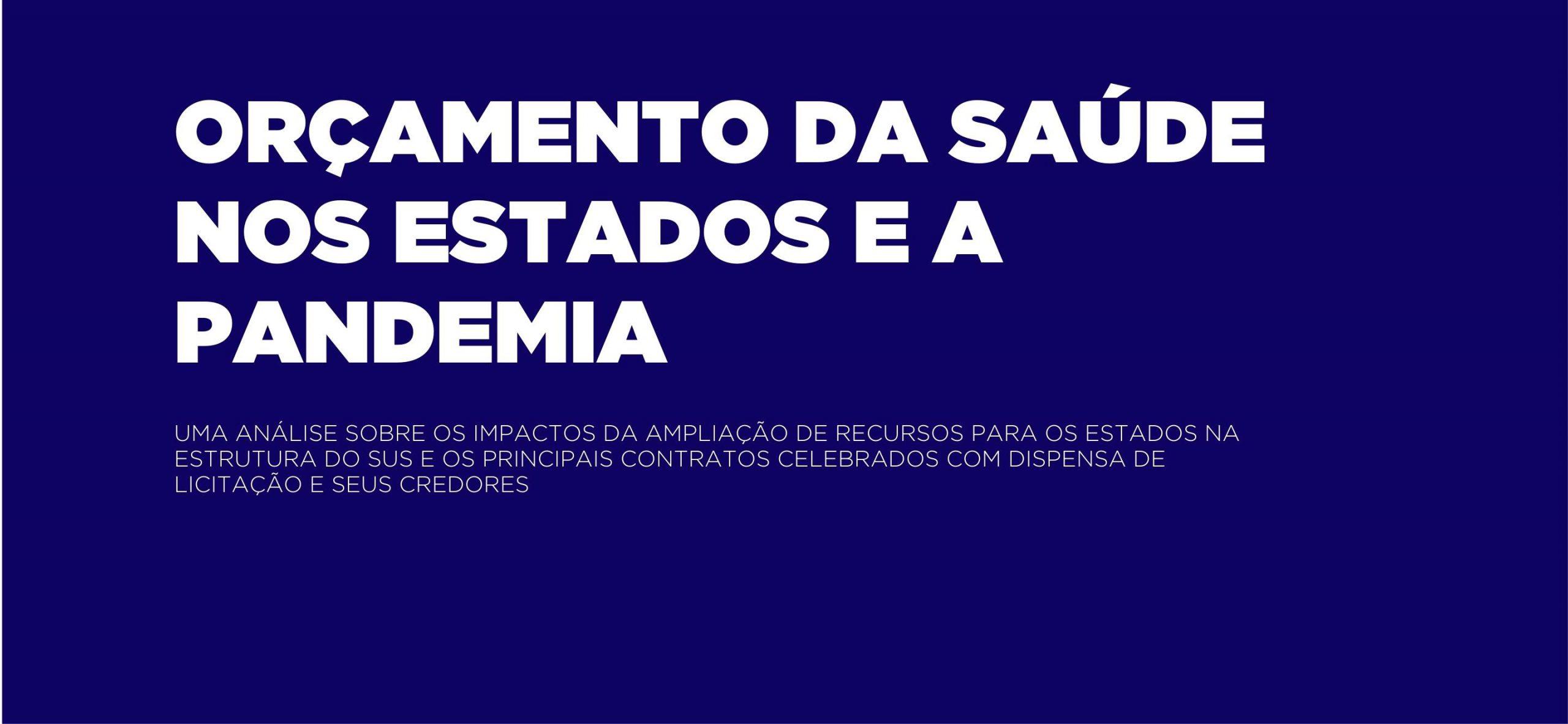 ORÇAMENTO DA SAÚDE NOS ESTADOS EM 2020 E A PANDEMIA